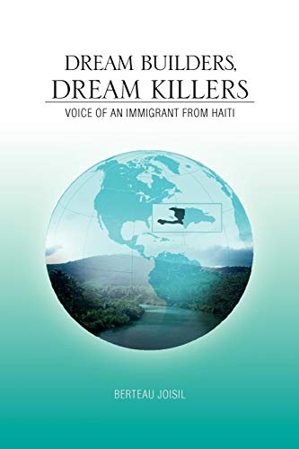 9781450055451: Dream Builders, Dream Killers: Voice of an Immigrant from Haiti