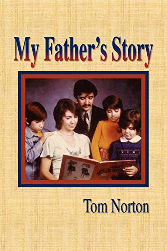 My Father s Story (Paperback): Tom Norton