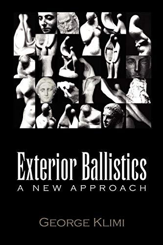 9781450059091: Exterior Ballistics: A New Approach
