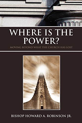 Where Is the Power?: Bishop Howard A. Robinson Jr.