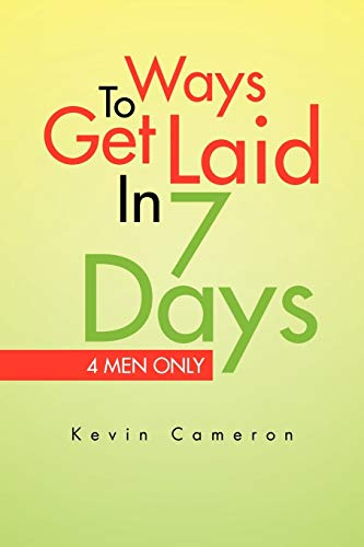 9781450060936: Ways 2 Get Laid in 7 Days: 4 Men Only