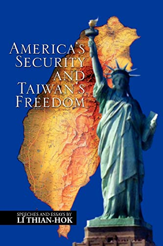 9781450062268: America's Security and Taiwan's Freedom: Speeches and Essays by Lí Thian-hok