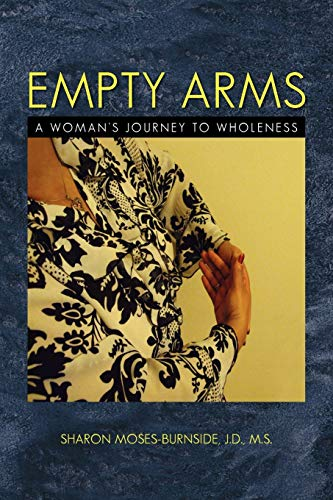 9781450062381: Empty Arms: A Woman's Journey to Wholeness