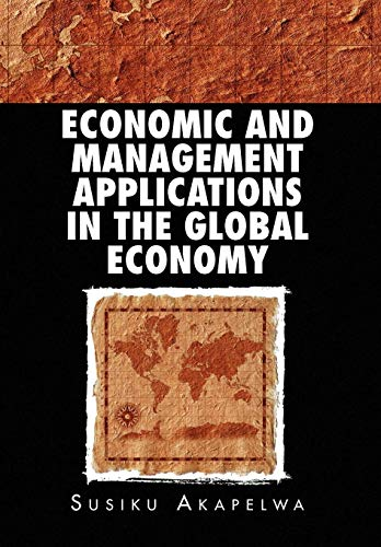 ECONOMIC AND MANAGEMENT APPLICATIONS IN THE GLOBAL ECONOMY: Susiku Akapelwa