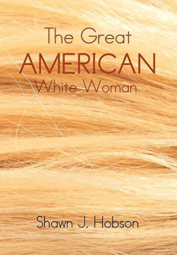 The Great American White Woman: Shawn J. Hobson
