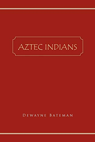 9781450064842: Aztec Indians
