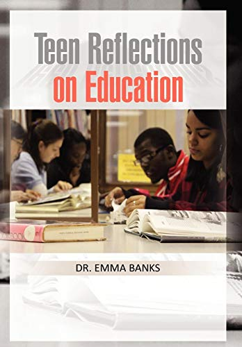 9781450067089: Teen Reflections on Education