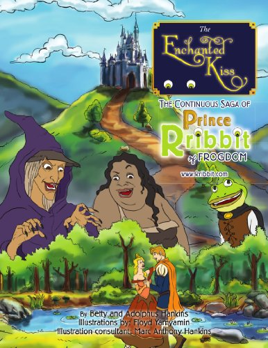 9781450067430: The Enchanted Kiss: The Continuous Saga of Prince Rribbit of Frogdom