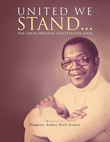 9781450067577: United We Stand.: The Great Original Coach Davis
