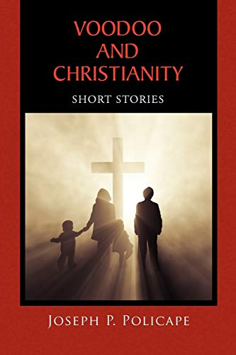 9781450068659: VOODOO AND CHRISTIANITY: Short Stories