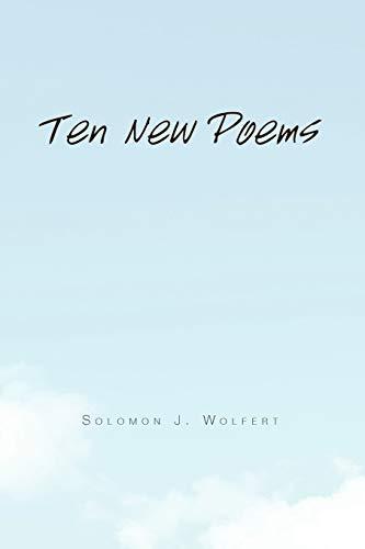 Ten New Poems - Wolfert, Solomon J.