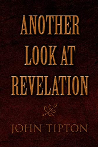 Another Look at Revelation: John Tipton