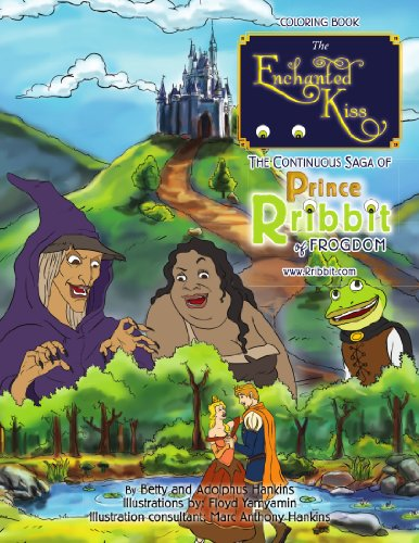 9781450073035: The Enchanted Kiss: The Continuous Saga of Prince Rribbit of Frogdom