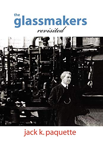 The Glassmakers, Revisited: Jack K. Paquette