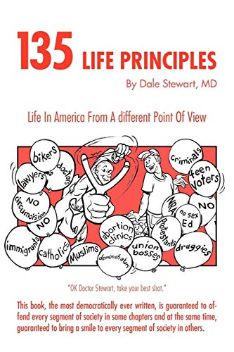 135 Life Principles: Life In America From A different Point Of View: Dale Stewart
