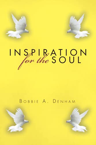 Inspiration for the Soul (Paperback): Bobbie A Denham