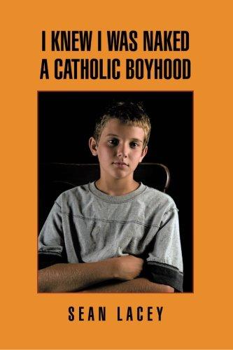 9781450077446: I Knew I Was Naked: An American Boyhood