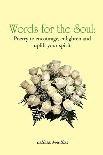 9781450079464: Words for the Soul: Poetry to encourage, enlighten and uplift your spirit