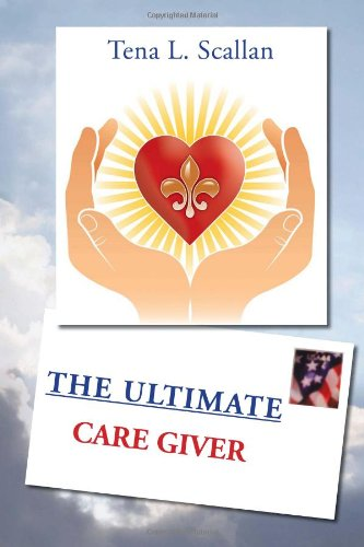 9781450079631: The Ultimate Caregiver