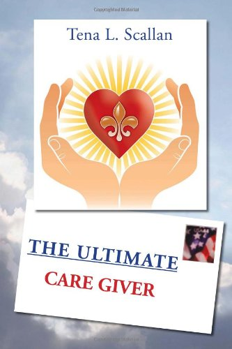 9781450079648: The Ultimate Caregiver