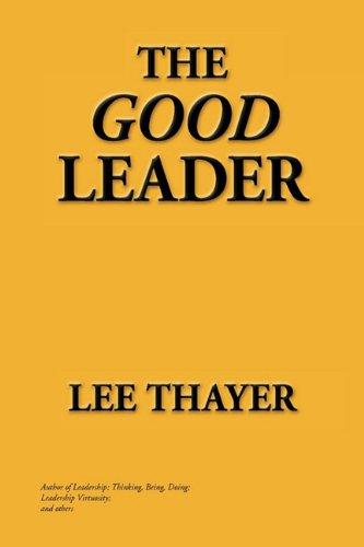 9781450082846: The Good Leader