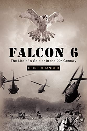9781450083058: Falcon 6: The Life of a Soldier in the 20th Century