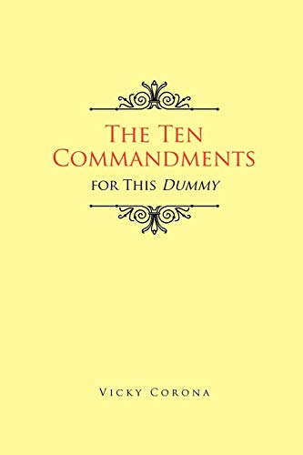 9781450083317: The Ten Commandments for This Dummy
