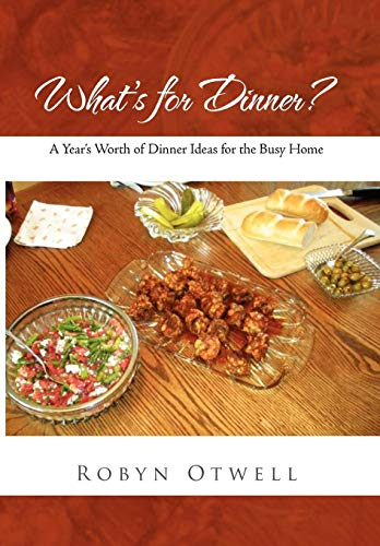 Whats for Dinner?: Robyn Otwell