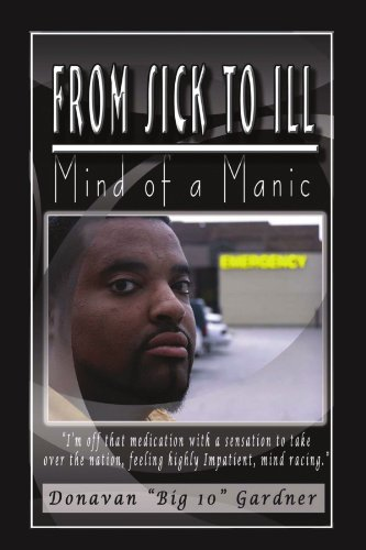 9781450085793: From Sick to Ill: Mind of a Manic: Mind of a Manic