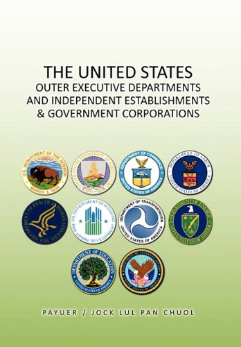 9781450086745: The United States Outer Executive Departments and Independent Establishments & Government Corporations