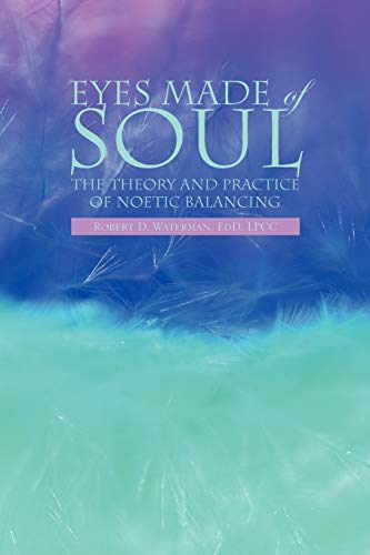 9781450086851: Eyes Made of Soul: The Theory and Practice of Noetic Balancing