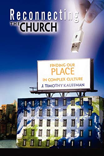 9781450087186: Reconnecting the Church: Finding Our Place in Complex Culture