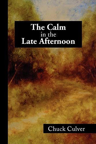 The Calm in the Late Afternoon: Chuck Culver