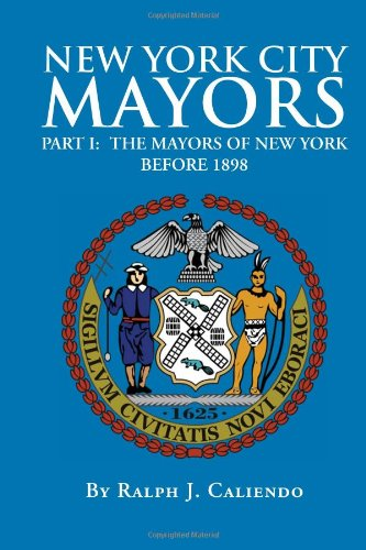 NEW YORK CITY MAYORS: NEW YORK CITY MAYORS: Caliendo, Ralph J