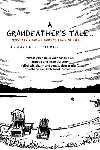 9781450090629: A Grandfather's Tale: Prostrate Cancer and P's Laws of Life