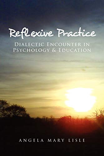 9781450091978: Reflexive Practice: Dialectic Encounter in Psychology & Education