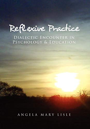 9781450091985: Reflexive Practice: Dialectic Encounter in Psychology & Education
