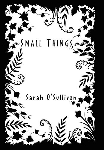 Small Things: Sarah O'Sullivan