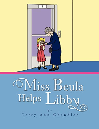 Miss Beula Helps Libby (Paperback) - Terry Ann Chandler