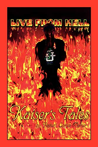 Live from Hell Kaisers Tales: Robert Cortez Turner