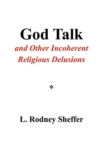 9781450097796: God Talk and Other Incoherent Religious Delusions
