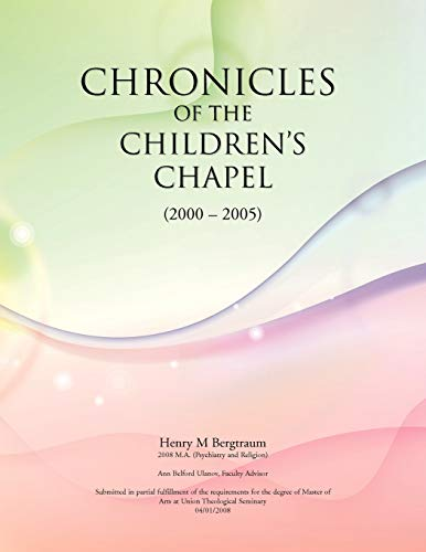 Chronicles of the Childrenapos;s Chapel - Bergtraum, Henry M.