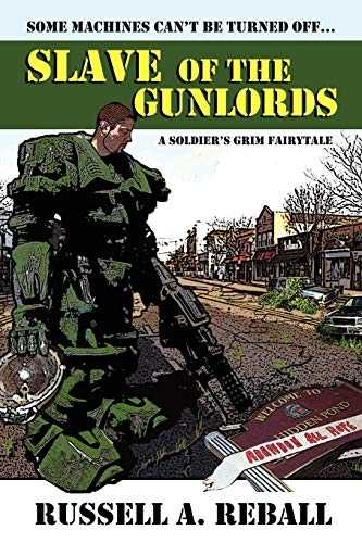 Slave of the Gunlords: A Soldier's Grim Fairytale (Paperback) - Russell A Reball
