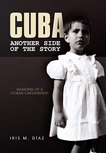 Cuba: Another Side of the Story: Iris M. Diaz