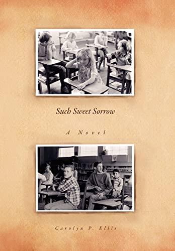 Such Sweet Sorrow: Carolyn P. Ellis