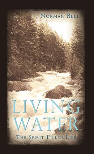 9781450200370: Living Water: The Spirit-Filled Life