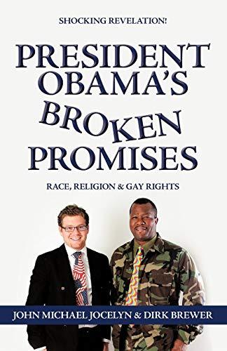 President Obamas Broken Promises: Race, Religion Gay Rights: John Michael Jocelyn