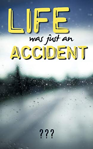 9781450201575: Life Was Just An Accident