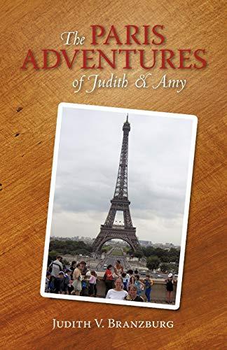 The Paris Adventures of Judith & Amy: Branzburg, Judith V.