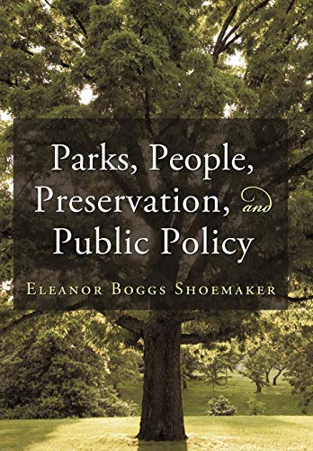 Parks, People, Preservation, and Public Policy: Eleanor Boggs Shoemaker